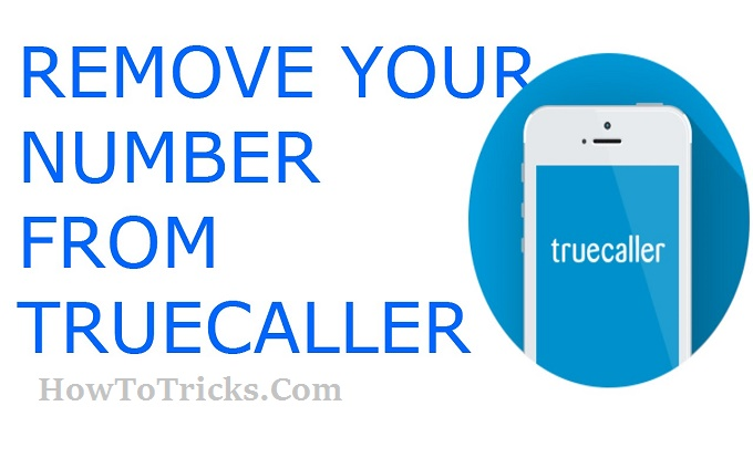 How to remove or unlist your phone number from TrueCaller list