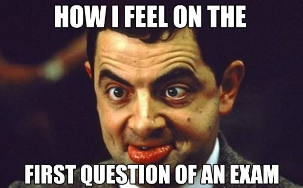 How-I-Feel-On-The-First-Question-Of-An-Exam-Funny-Mr-Bean-Image