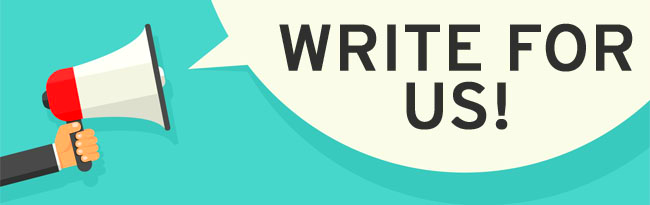 Write For Us – Guest Post, Article Writing, Sponsored Post